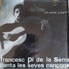 Discos de vinilo: FRANCESC PI DE LA SERRA:EL BENEITO,LES CORBATES,LES PORTES, EL SENYOR BATISTA. EDIGSA 1963 . Lote 202013362
