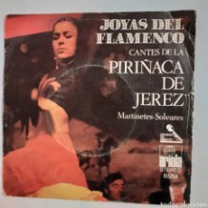 Disques de vinyle: PIRIÑACA DE JEREZ. MARTINETES, SOLEARES. ARIOLA 10.529.A. 1971. FUNDA G. DISCO VG++.. Lote 202013690