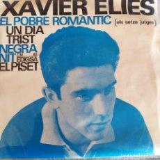 Discos de vinilo: XAVIER ELIES: EL POBRE ROMANTIC, EL PISET, NEGRA NIT,UN DIA TRIST ELS SETZE JUTGES EDIGSA 1965. Lote 202013987