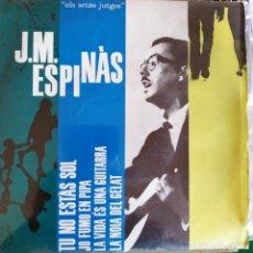Discos de vinilo: JOSEP MARIA ESPINAS:TU NO ESTAS SOL, JO FUMO EN PIPA,LA NOIA DEL GELAT + 1 EDIGSA 1963 LLEO BORRELL. Lote 202093890
