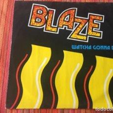 Discos de vinilo: BLAZE: WATCHA GONNA DO. Lote 202104518