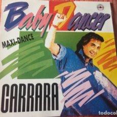 Discos de vinilo: BABY DANCER: CARRARA. Lote 202104540