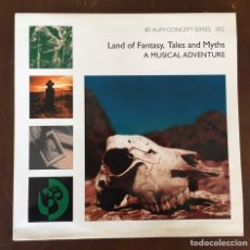 Discos de vinilo: LAND OF FANTASY, TALES AND MYTHS: A MUSICAL ADVENTURE. Lote 221915275