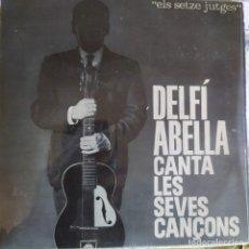 Discos de vinilo: DELFI ABELLA CANTA LES SEVES CANÇONS CAP A FUTBOL,QUAN EREM INFANTS+2 ,EDIGSA 1962 ELS SETZE JUTGES . Lote 202271481