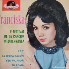 Discos de vinilo: FRANCISKA. V FEST CANCION MEDITERRANEA, SE'N VA A ANAR, PAZ + 2 POLYDOR 1963. Lote 202273891