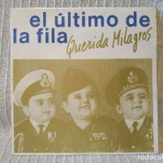 Discos de vinilo: EL ULTIMO DE LA FILA - QUERIDA MILAGROS - SINGLE ORIGINAL DEL AÑO 1985 EN ESTADO IMPECABLE. Lote 202297190