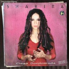 Discos de vinilo: SHAKIRA - CIEGA SORDOMUDA (PABLO FLORES REMIX) - 12'' MAXISINGLE COLUMBIA SPAIN 1998. Lote 202301620