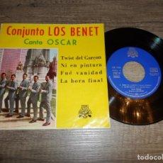 Discos de vinilo: CONJUNTO LOS BENET, CANTA OSCAR : TWIST DEL GARÇON; NI EN PINTURA; FUE VANIDAD; LA HORA FINAL. Lote 202303960