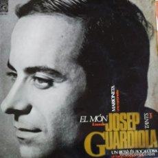 Discos de vinilo: JOSEP GUARDIOLA EL MON, MARIONETA,UN PETO ES POCA COSA,TANTS. CONCENTRIC , BURRULL. Lote 202310627