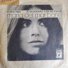 Discos de vinilo: MARIA DEL MAR BONET :SI VENS PREST, JO EM DONARIA A QUI EM VOLGUES CONCENTRIC 1971 OM TOTI SOLER. Lote 202311726