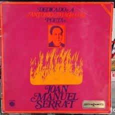 Discos de vinilo: *** JOAN MANUEL SERRAT - DEDICADO A ANTONIO MACHADO (POETA) - LP AÑO 1969 - LEER DESCRIPCIÓN. Lote 202323662