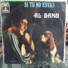 Discos de vinilo: *** AL BANO - SI TU NO ESTAS - LP AÑO 1969 - LEER DESCRIPCIÓN. Lote 202325171
