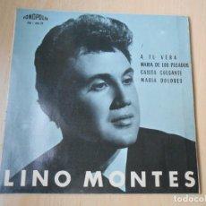 Discos de vinilo: LINO MONTES, EP, A TU VERA + 3, AÑO 1965. Lote 202344210