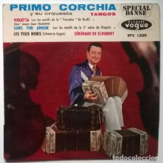 Discos de vinilo: PRIMO CORCHIA Y SU ORQUESTA. TANGOS: VIOLETTA/ SANS TON AMOUR/ LES YEUX NOIRS/ SERENADE A SCHUBERT. . Lote 202377142