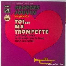 Discos de vinilo: GEORGES JOUVIN. TOI MA TROMPETTE/ OH LADY MARY/ A DEMAIN SUR LA LUNE/ FACE AU SOLEIL. LA VOIX DE SON. Lote 202378057