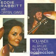 Discos de vinilo: EDDIE RABBITT WITH CRYSTAL GAYLE - YOU AND I - 7 SINGLE . Lote 202412068
