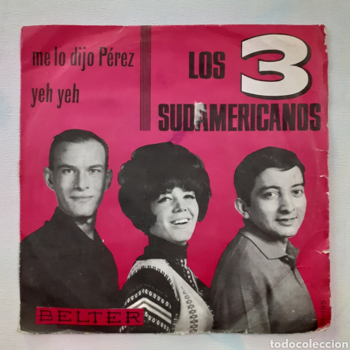 LOS 3 SUDAMERICANOS. ME LO DIJO PEREZ. BELTER 07-195. 1965. FUNDA VG. DISCO VG+ (Música - Discos - Singles Vinilo - Grupos y Solistas de latinoamérica)