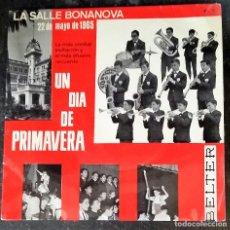 Discos de vinilo: UN DIA DE PRIMAVERA. LA SALLE BONANOVA. 22 DE MAYO DE 1965. BELTER.. Lote 202434313