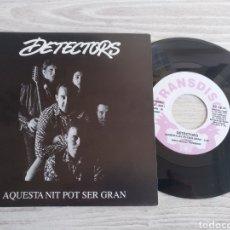 Discos de vinilo: DETECTORS SINGLE AQUESTA NIT POT SER GRAN 1991. Lote 202442945
