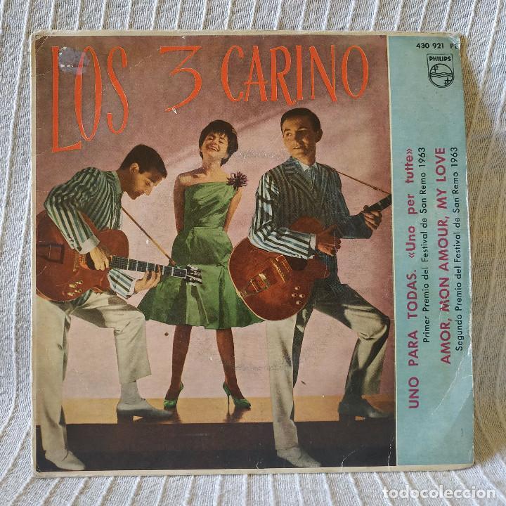 LOS 3 CARINO - UNO PARA TODAS + 3 - SU MAS RARO EP 7'' 45 RPM FESTIVAL DE SAN REMO 1963 SELLO PHLIPS (Música - Discos de Vinilo - EPs - Grupos Españoles 50 y 60)