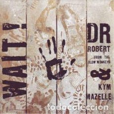 Discos de vinilo: DR. ROBERT FROM THE BLOW MONKEYS AND KYM MAZELLE - WAIT - 7 SINGLE - AÑO 1989. Lote 202486165