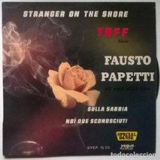 Discos de vinilo: FAUSTO PAPETTI. STRANGER ON THE SHORE/ TUFF/ SULLA SABBIA/ NOI DUE SCONOSCIUTI. VOGUE FRANCE 1962 EP. Lote 202490927