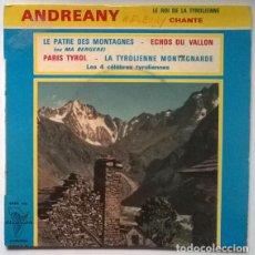 Discos de vinilo: ANDREANY LE ROI DE LA TYROLIENNE. LE PATRE DES MONTAGNES/ ECHOS DU VALLON/ PARIS TYROL/ MONTAGNARDE.. Lote 202493755