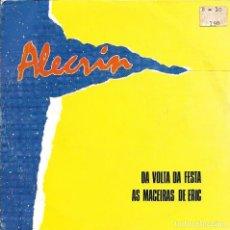 Discos de vinilo: ALECRIN - DA VOLTA DA FESTA + AS MACEIRAS DE ERIC SINGLE SPAIN 1988. Lote 202496196