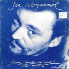 Discos de vinilo: JEI NOGUEROL - MAREA BAIXA DE AZUIS + A MINA VOZ SINGLE RARO SPAIN 1989. Lote 202496303
