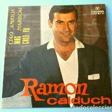 Discos de vinilo: RAMON CALDUCH (EP. 1964) CIAO AMIGOS - VERSIÓN ESPAÑOLA DE ADRIANO CELENTANO, ROCK & ROLL - MAS. Lote 202538156