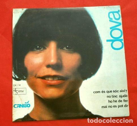 DOVA (EP. 1967) CANIGO - HO HE DE FER - MAI NO ES POT DIR - COM ES QUE SOC AIXI - NO TINC AJUDA (Música - Discos de Vinilo - EPs - Solistas Españoles de los 50 y 60)