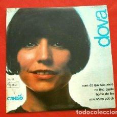 Discos de vinilo: DOVA (EP. 1967) CANIGO - HO HE DE FER - MAI NO ES POT DIR - COM ES QUE SOC AIXI - NO TINC AJUDA. Lote 202543690