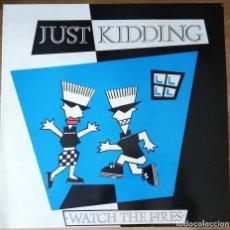 Discos de vinilo: JUST KIDDING - WATCH THE FIRES LP UNICORN RECORDS 1989 SKA REGGAE. Lote 202544900
