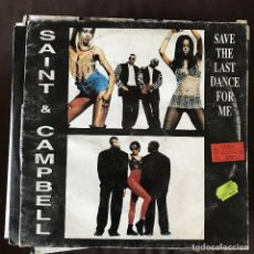 Discos de vinilo: GENERAL SAINT & CAMPBELL - SAVE THE LAST DANCE FOR ME - 12'' MAXISINGLE BLANCO Y NEGRO 1993. Lote 202581221