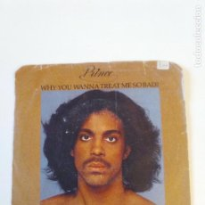 Discos de vinilo: PRINCE WHY YOU WANNA TREAT ME SO BAD / BABY ( 1979 WARNER BROS USA ). Lote 202600338