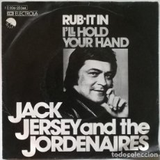Discos de vinilo: JACK JERSEY & THE JORDENAIRES. RUB-IT IN/ I'LL HOLD YOUR HAND. ELECTROLA, GERMANY 1974 SINGLE. Lote 202610412