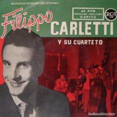 Discos de vinilo: FILIPPO CARLETTI Y SU CUARTETO - NEL BLU DI PINTO DI BLU (VOLARE) + 3 - EP ESPAÑOL RCA 1958 MUY RARO. Lote 202620445