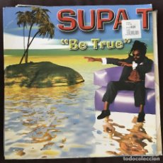 Discos de vinilo: SUPA T - BE TRUE - 12'' MAXISINGLE VALE 1998. Lote 202623156