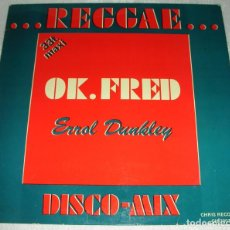 Discos de vinilo: ERROL DUNKLEY – OK FRED - MAXISINGLE REGGAE 1979. Lote 202625531