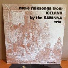 Discos de vinilo: THE SAVANNA TRIO / MORE FOLKSONGS FROM ICELAND / LP - SG HLJÓMPLÖTUR - 1971 / MBC. ***/***. Lote 202630338