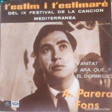 Discos de vinilo: ANTONI PARERA FONS T'ESTIM I T'ESTIMARE , VANITAT, EL DORMISSO, I ARA QUE? EMI 1967. Lote 202691118