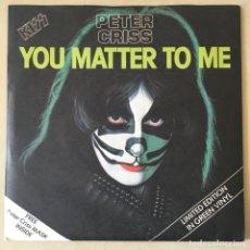 Discos de vinilo: KISS, PETER CRISS – YOU MATTER TO ME, GREEN + MASK, UK 1978 CASABLANCA. Lote 202699215