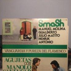 Discos de vinilo: LP SMASH + AGUJETAS ( CON MANOLO SANLUCAR ) VANGUARDIA Y PUREZA DEL FLAMENCO) ORIGINAL DE 1978. Lote 202703951