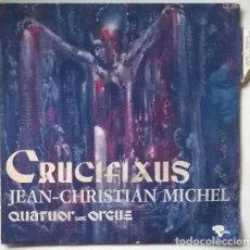 Discos de vinilo: JEAN-CHRISTIAN MICHEL. CRUCIFIXUS/ LITANIES CREOLES. RIVIERA, FRANCE 1970 SINGLE. Lote 202719802