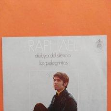 Discos de vinilo: RAPHAEL - ALELUYA DEL SILENCIO / LOS PELEGRINITOS - SINGLE HISPAVOX 1970. Lote 202762100