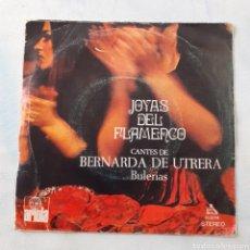 Disques de vinyle: BERNARDA DE UTRERA. JOYAS DEL FLAMENCO. BULERÍAS. ARIOLA 10.527-A. DISCO VG++. Lote 202786241