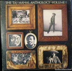 Discos de vinilo: TAJ MAHAL THE TAJ MAHAL ANTHOLOGY VOLUME I LP ORIGINAL 1977. Lote 202825908