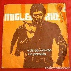 Discos de vinilo: MIGUEL RIOS (SINGLE 1970) DA-DOU-RON-RON - LA PECOSITA. Lote 202834622