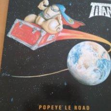 Discos de vinilo: TITAN POPEYE LE ROAD LP GATEFOLD 1988. Lote 202847195