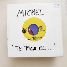 Discos de vinilo: NT MICHEL - TE PICA EL... 1992 SPAIN SINGLE VINILO VALENCIA. Lote 202895450